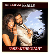 BreakThrough - Phil and Brenda Nicholas